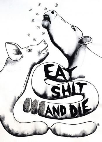 Eat Shit & Die