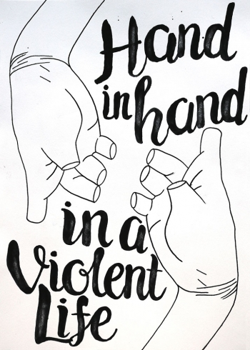 Hand in Hand in a Violent Life